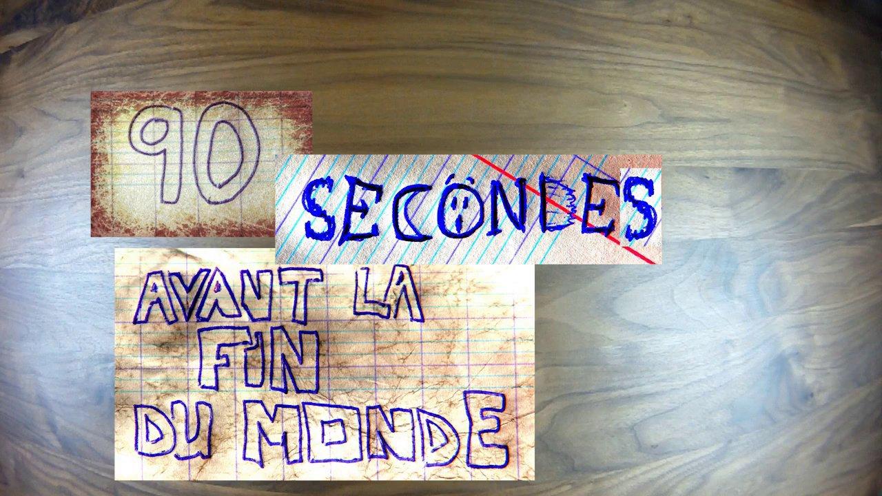 90 secondes avant la fin du monde