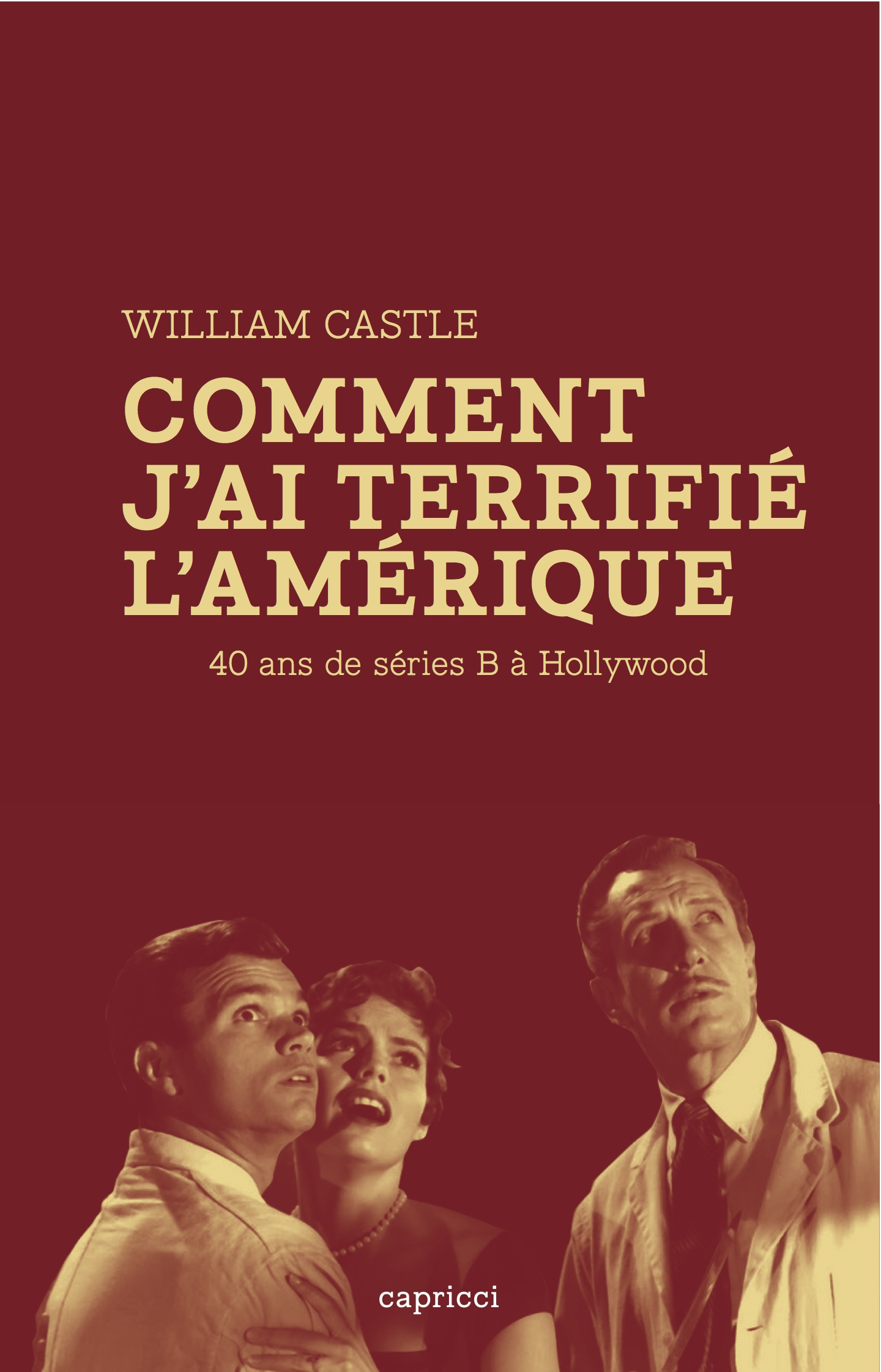 Comment j'ai terrifié l'Amérique, de William Castle