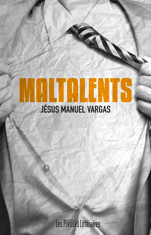 Maltalents, de Jésus-Manuel Vargas