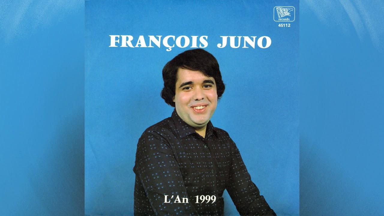 L'an 1999, François Juno